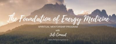 The Foundation of Energy Medicine - Spiritual Mentorship Program