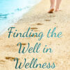 Finding the Well in Wellness by Juli Conard Book Cover